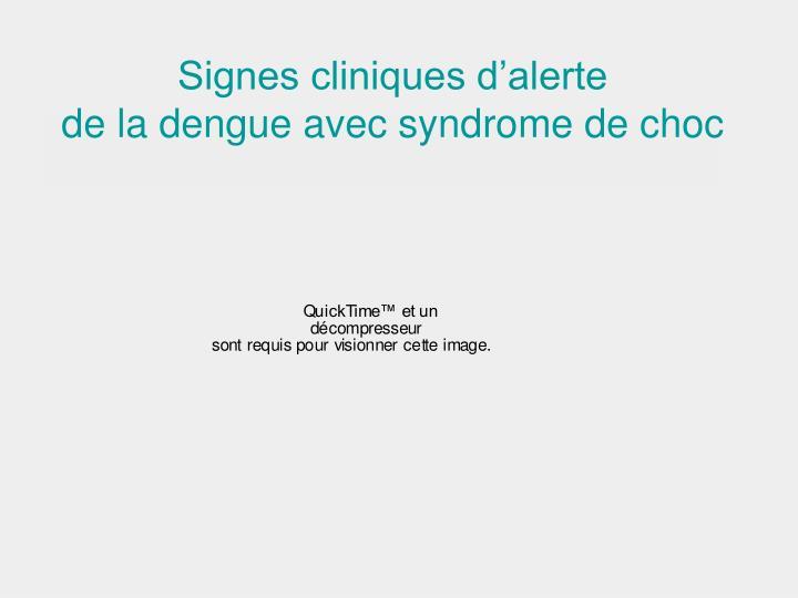 Signes cliniques d'alerte