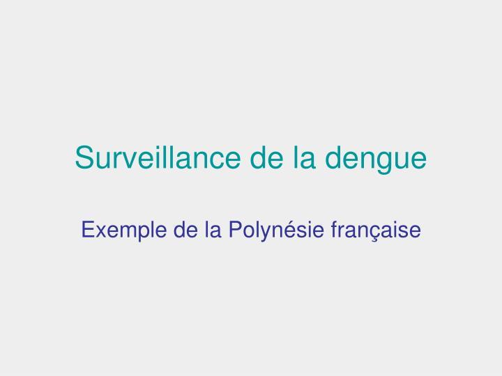 Surveillance de la dengue