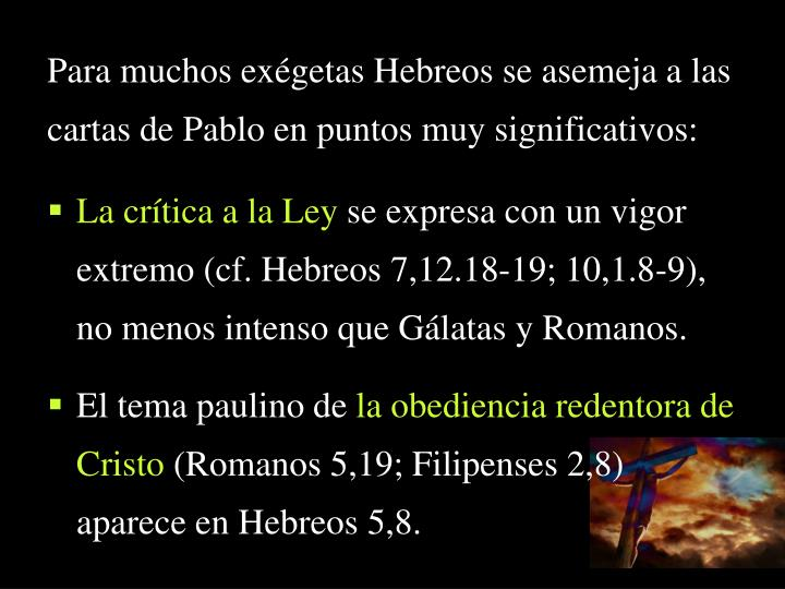 Para muchos exégetas Hebreos se asemeja a las