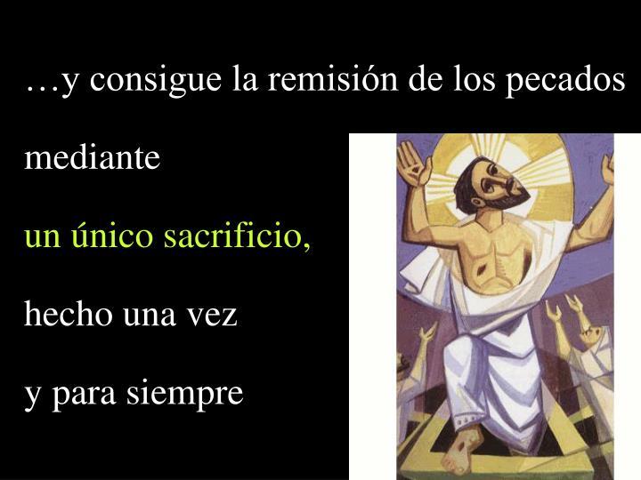 …y consigue la remisión de los pecados
