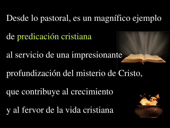 Desde lo pastoral, es un magnífico ejemplo