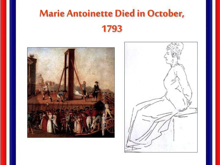 Marie Antoinette Died in October, 1793