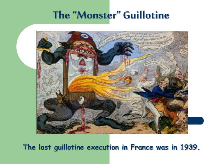 """The """"Monster"""" Guillotine"""