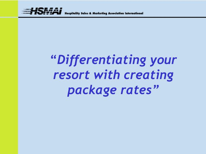 differentiating your resort with creating package rates n.