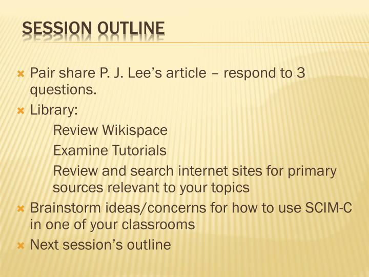 Pair share P. J. Lee's article – respond to 3 questions.