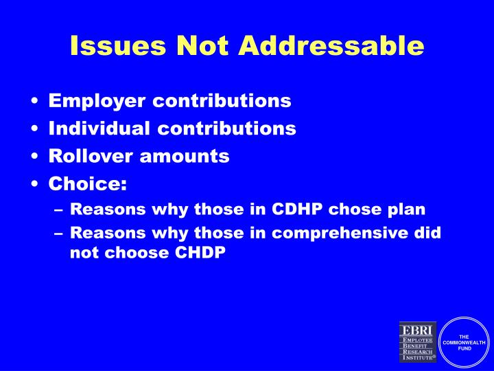 Issues Not Addressable