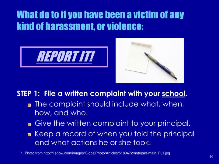 What do to if you have been a victim of any kind of harassment, or violence:
