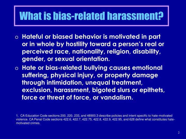What is bias related harassment