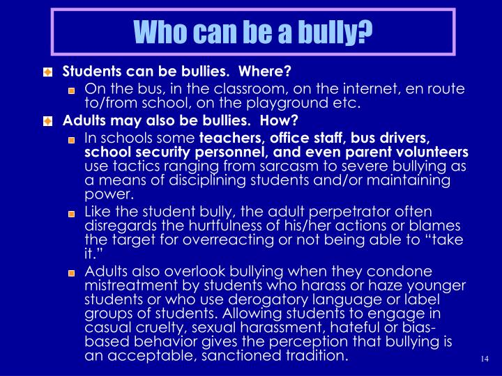 Who can be a bully?