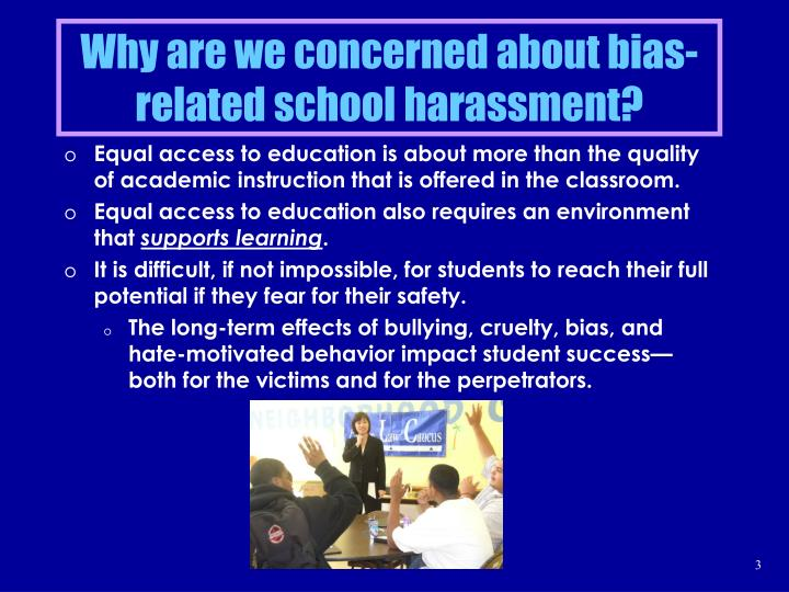 Why are we concerned about bias related school harassment