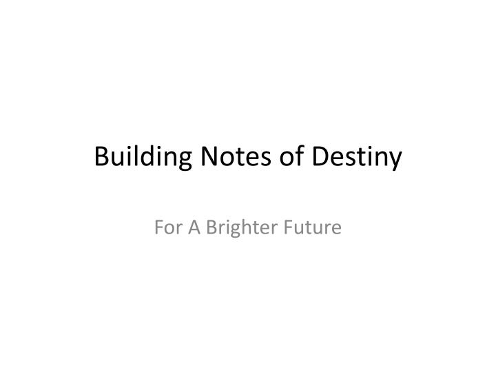 building notes of destiny n.