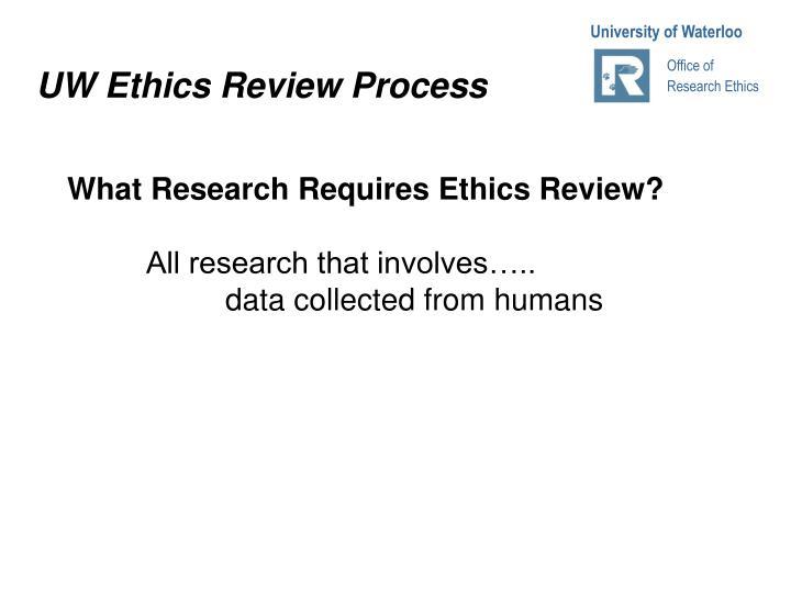 UW Ethics Review Process