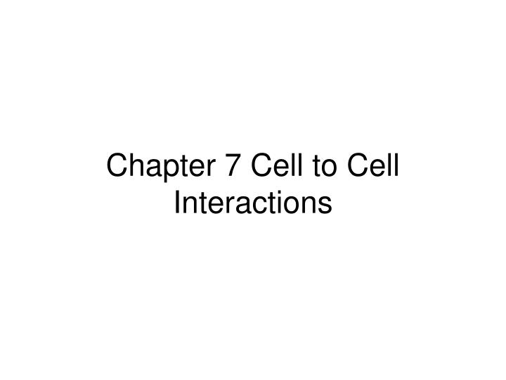 chapter 7 cell to cell interactions n.