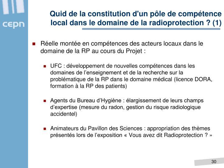 Quid de la constitution d'un pôle de compétence local dans le domaine de la radioprotection ? (1)