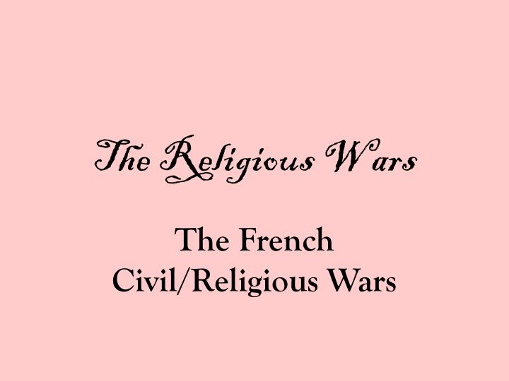 the french civil religious wars n.