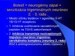 boles neurog nny z pal senzitiz cia trigemin lnych neur nov 2 3 r du