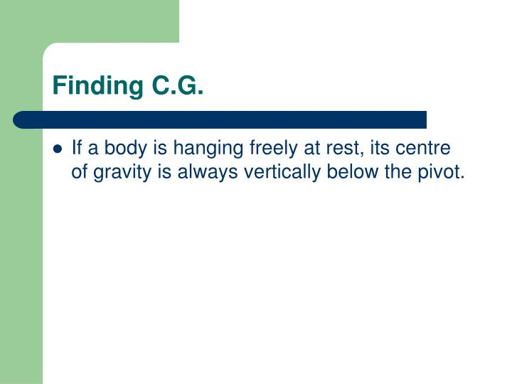 Finding C.G.
