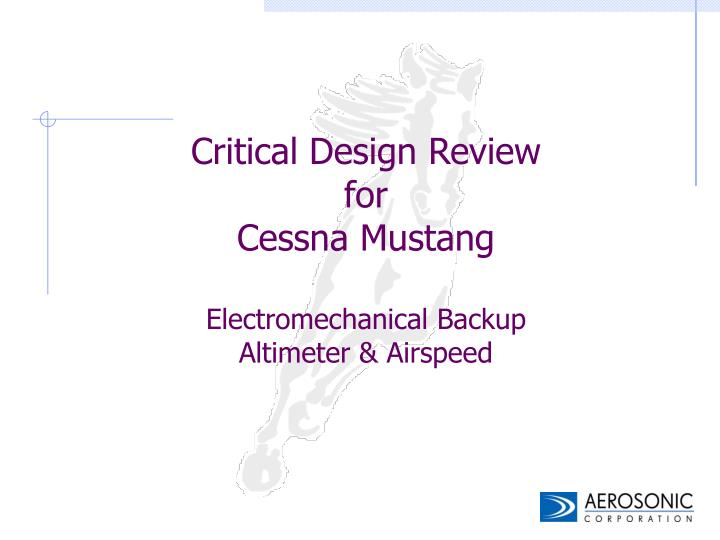 critical design review for cessna mustang electromechanical backup altimeter airspeed n.