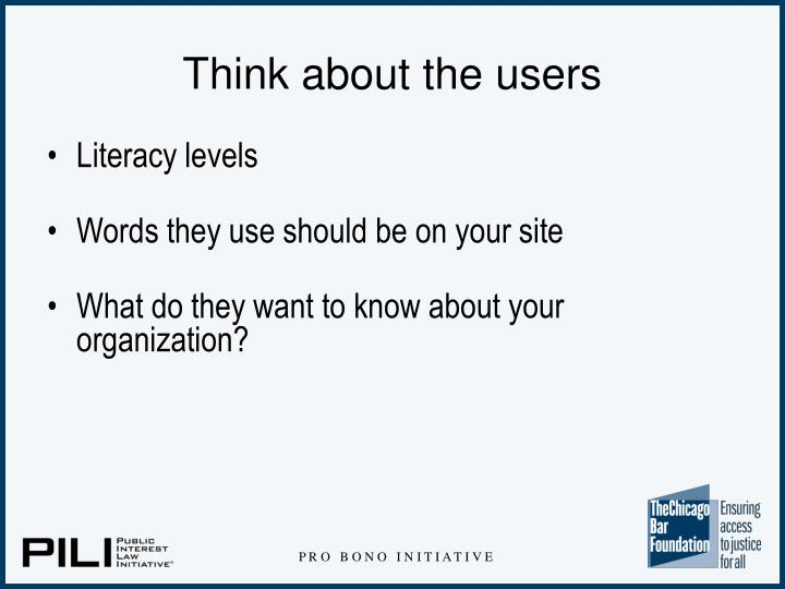 Think about the users