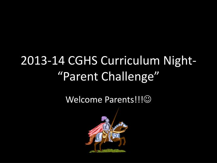 2013 14 cghs curriculum night parent challenge n.