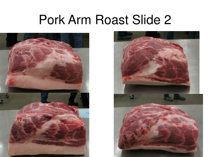 Pork arm roast slide 2