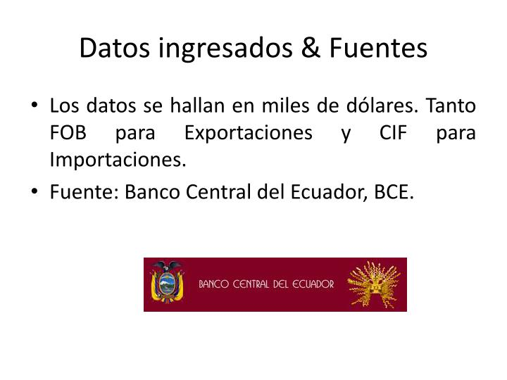 Datos ingresados & Fuentes