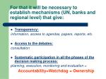 for that it will be necessary to establish mechanisms un banks and regional level that give