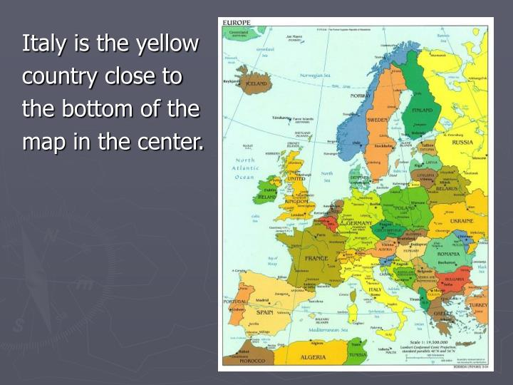 Italy is the yellow