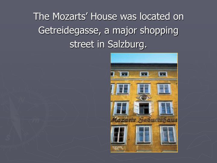 The Mozarts' House was located on