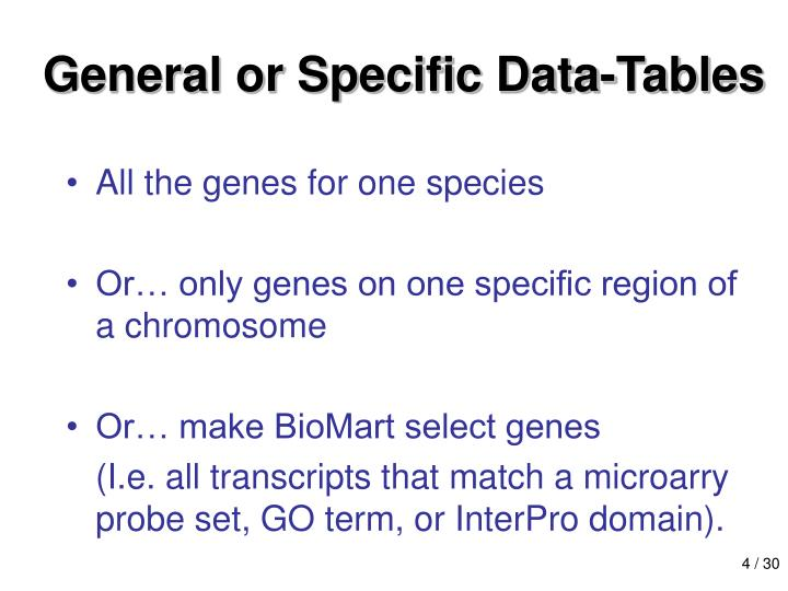 General or Specific Data-Tables