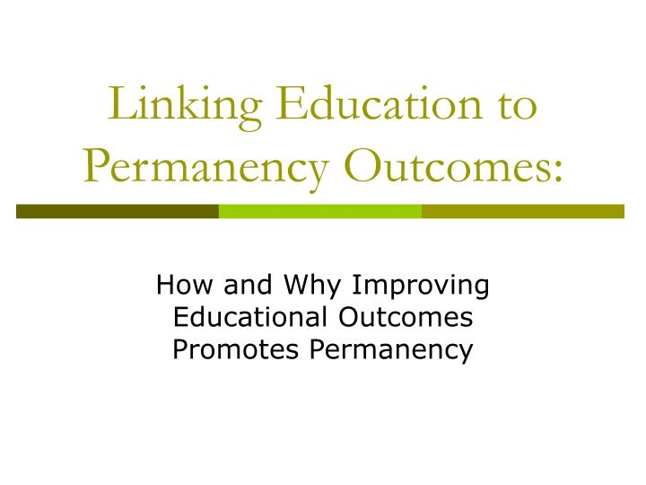 linking education to permanency outcomes n.
