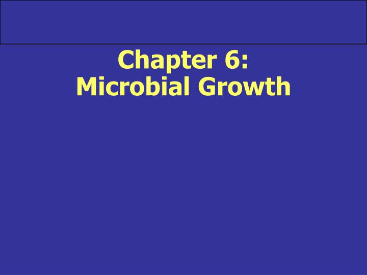 chapter 6 microbial growth n.
