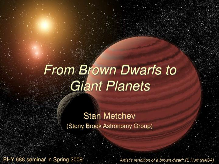 from brown dwarfs to giant planets n.