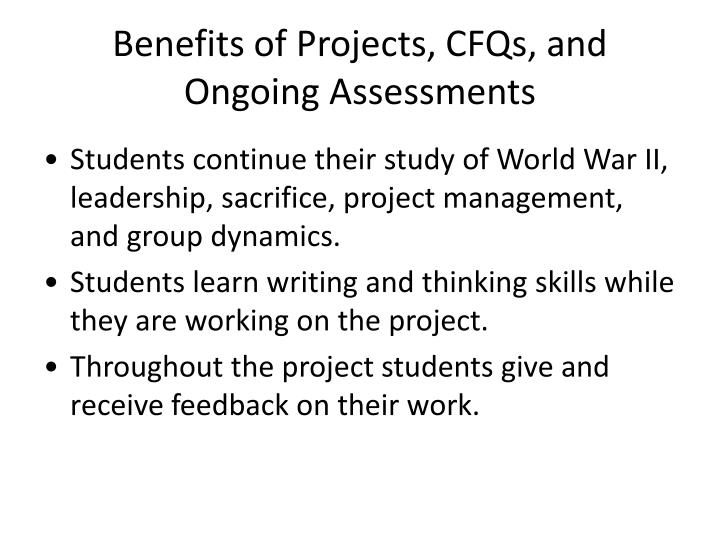 Benefits of Projects, CFQs, and Ongoing Assessments