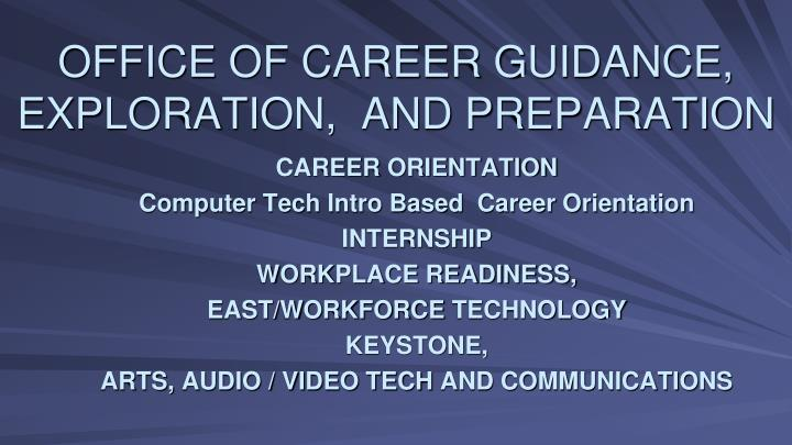 office of career guidance exploration and preparation n.