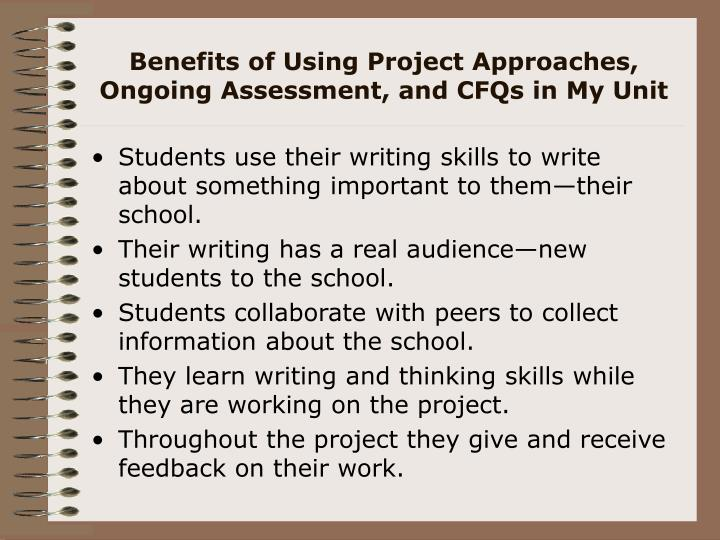 Benefits of Using Project Approaches, Ongoing Assessment, and CFQs in My Unit