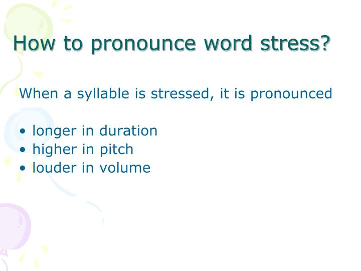 How to pronounce word stress?