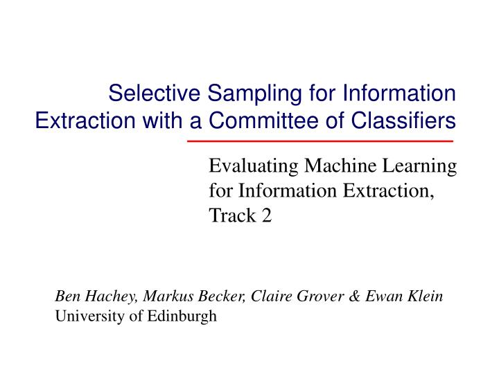 selective sampling for information extraction with a committee of classifiers n.