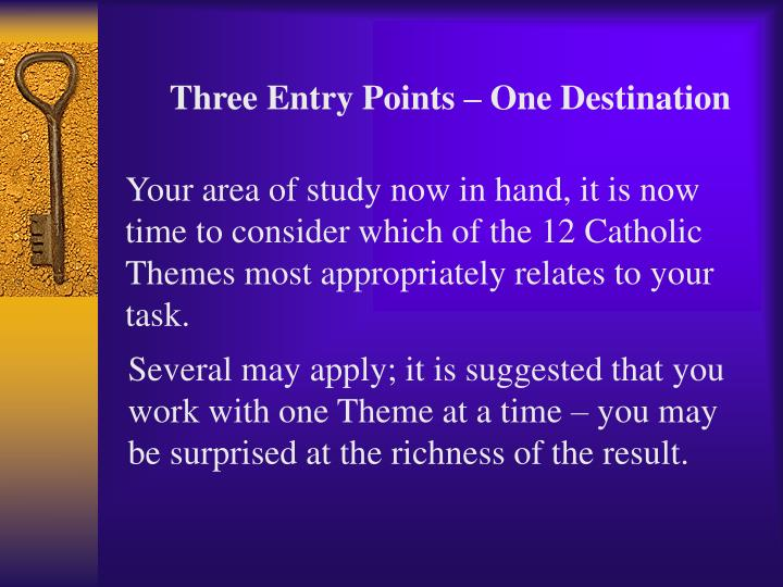 Three Entry Points – One Destination