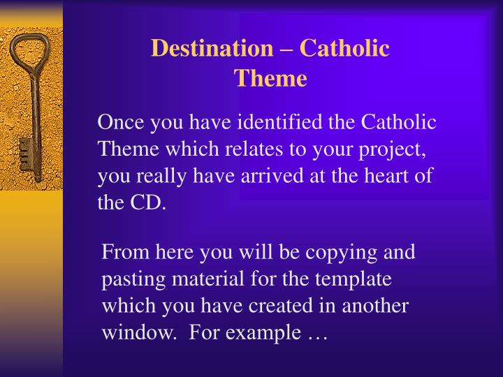 Destination – Catholic Theme