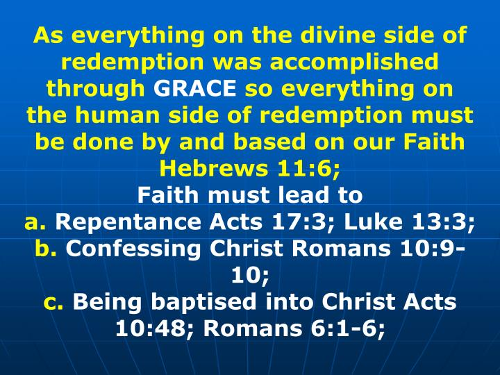 As everything on the divine side of redemption was accomplished through