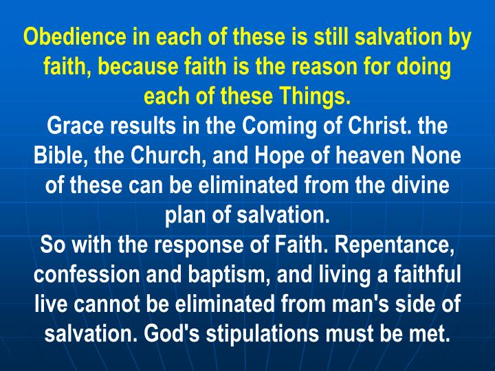 Obedience in each of these is still salvation by faith, because faith is the reason for doing each of these Things.