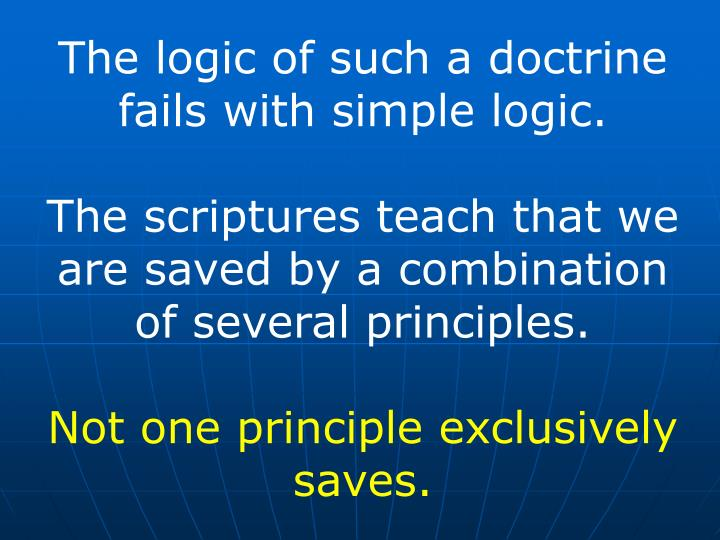 The logic of such a doctrine fails with simple logic.