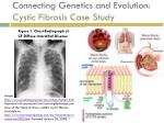 connecting genetics and evolution cystic fibrosis case study1