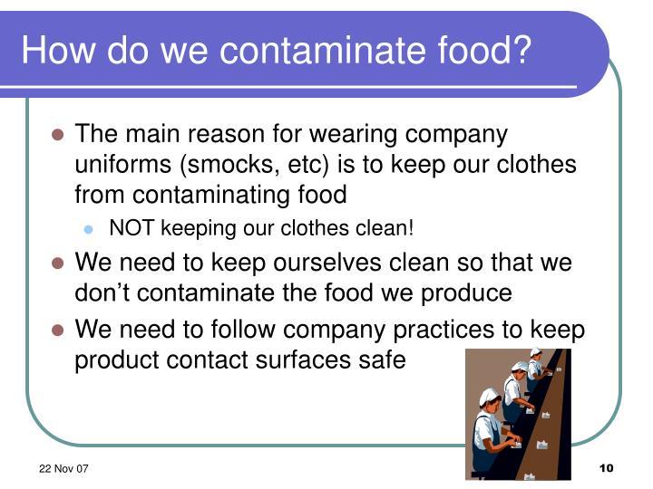 How do we contaminate food?