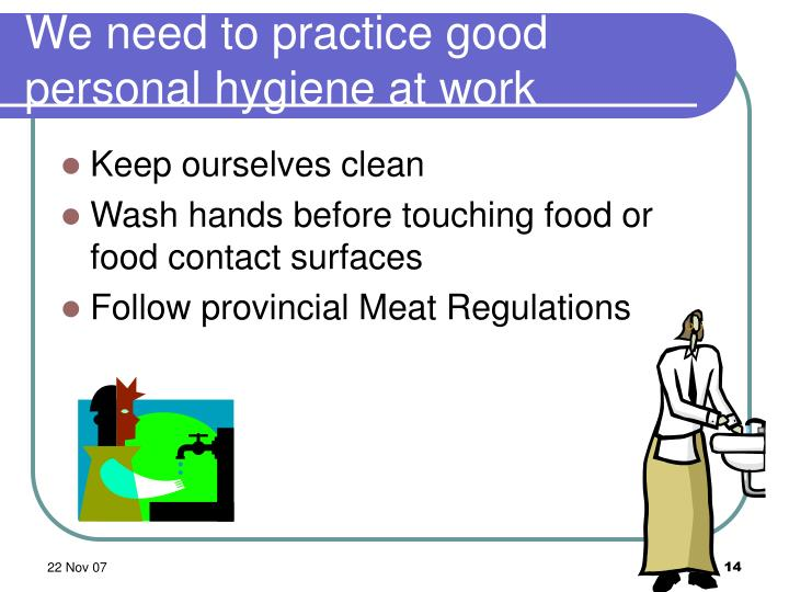 We need to practice good personal hygiene at work