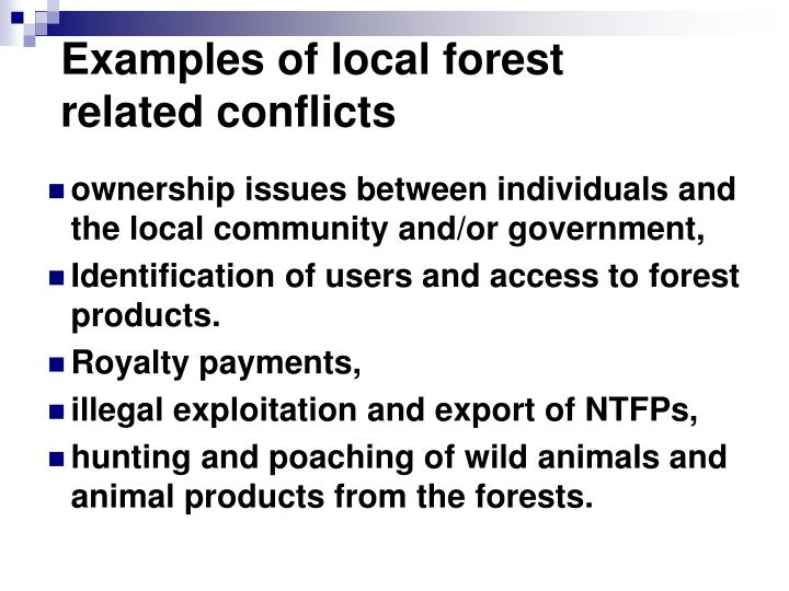 Examples of local forest related conflicts