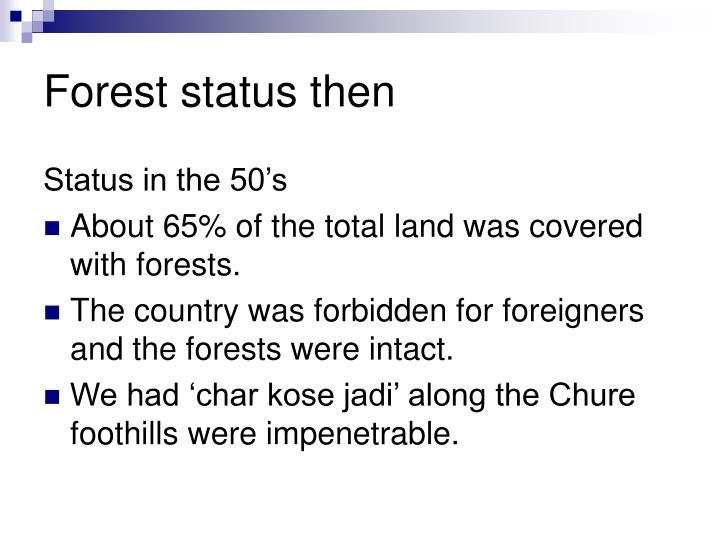 Forest status then
