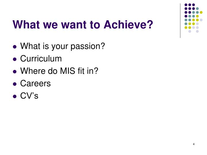 What we want to Achieve?