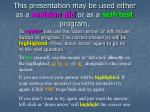 this presentation may be used either as a revision aid or as a self test program1